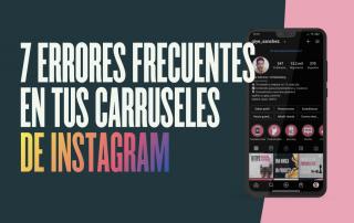 7 errores frecuentes de los carruseles de instagram