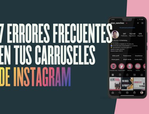 7 errores frecuentes en los carruseles de Instagram