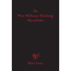 the win without pitching manifesto by Blair Enns